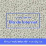 Día de Internet: 10 curiosidades que desconocías hasta ahora