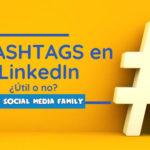 Usar #hashtags en LinkedIn ¿Útil o no?
