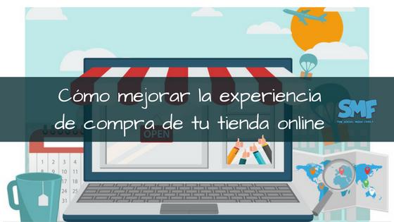 14f20fb6ed Cómo mejorar la experiencia de compra online - The Social Media Family