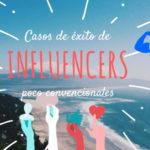 Casos de éxito de influencers poco convencionales