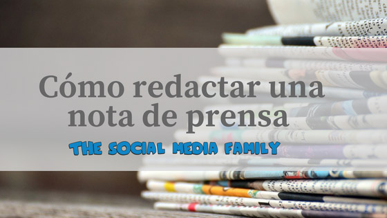 Cómo Redactar Una Nota De Prensa The Social Media Family