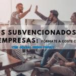 Cursos subvencionados para empresas: fórmate a coste cero