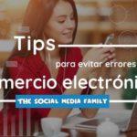 Tips para evitar errores en un comercio electrónico