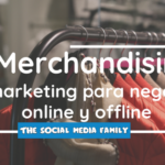 Merchandising: la estrategia de marketing de negocios online y offline