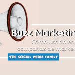 Conoce el Buzz Marketing y cómo aplicarlo en campañas