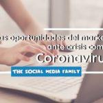 Las oportunidades de marketing ante situaciones de crisis como el Coronavirus