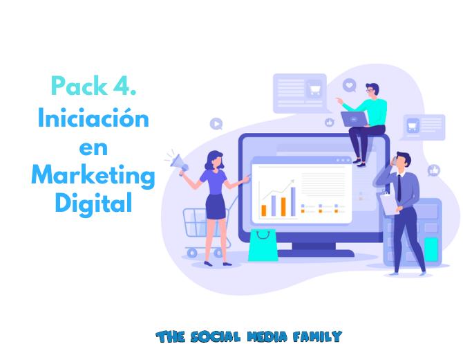 Pack 4. Iniciación en Marketing Digital - formación online