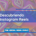 Descubriendo Instagram Reels