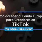 Fondo Europeo para Creadores de TikTok