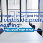 La rueda de prensa en streaming para tu estrategia de Content Marketing