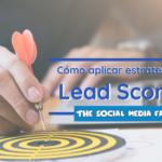 Cómo aplicar estrategias de lead scoring